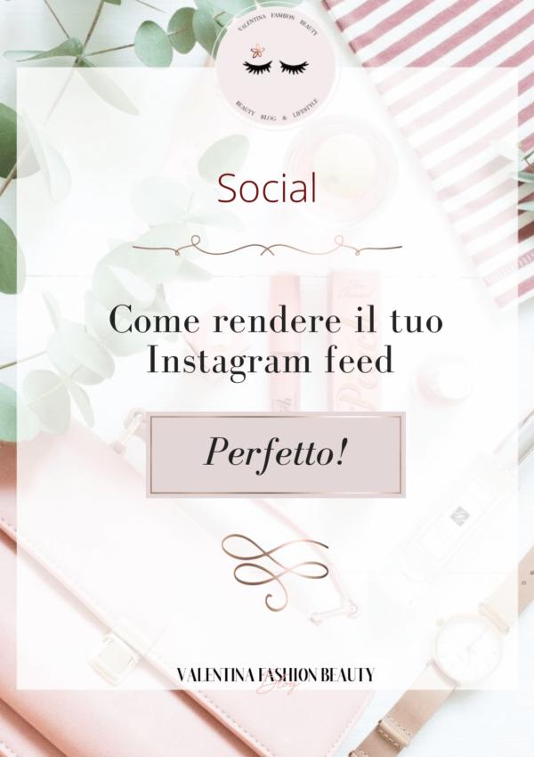 Come rendere il tuo Instagram feed perfetto!